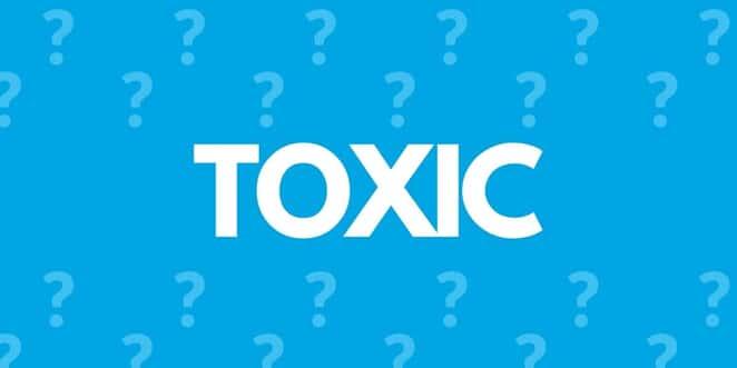 Toxic Ne Demek? Anlamı Nedir?