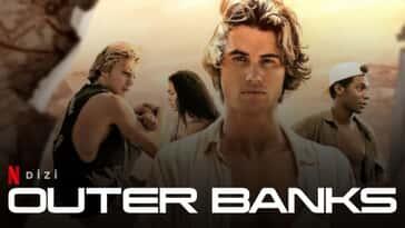 Outer Banks 2. Sezon Ne Zaman Yayınlanacak? 2. Sezon Olacak mı?